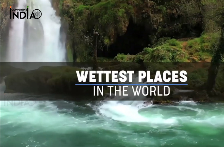 Wettest Places in the world