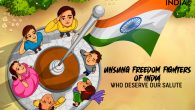 Unsung-freedom-fighters-of-India-who-deserve-our-salute