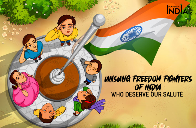 Unsung freedom fighters of India who deserve our salute