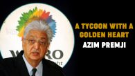 Azim Premji - A Tycoon with a Golden Heart