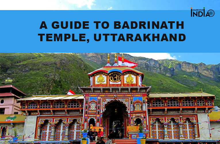 A Guide to Badrinath Temple, Uttarakhand| Timings, Significance & History