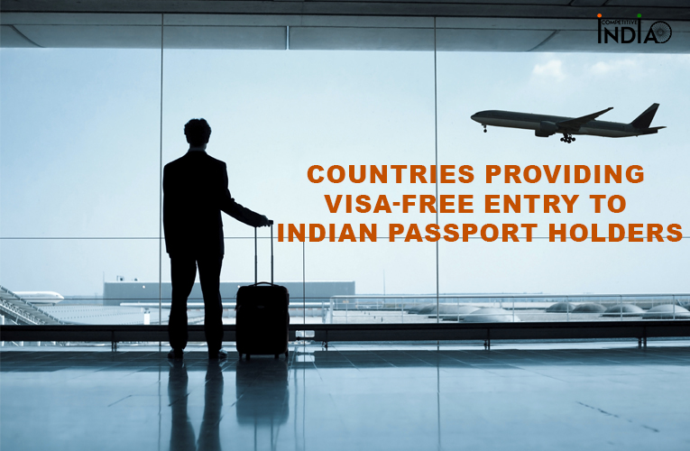 Countries Providing Visa-Free Entry To Indian Passport Holders