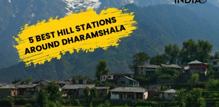 5 best Hill-Stations around Dharamshala