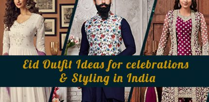 Eid Outfit Ideas for celebrations & Styling in India